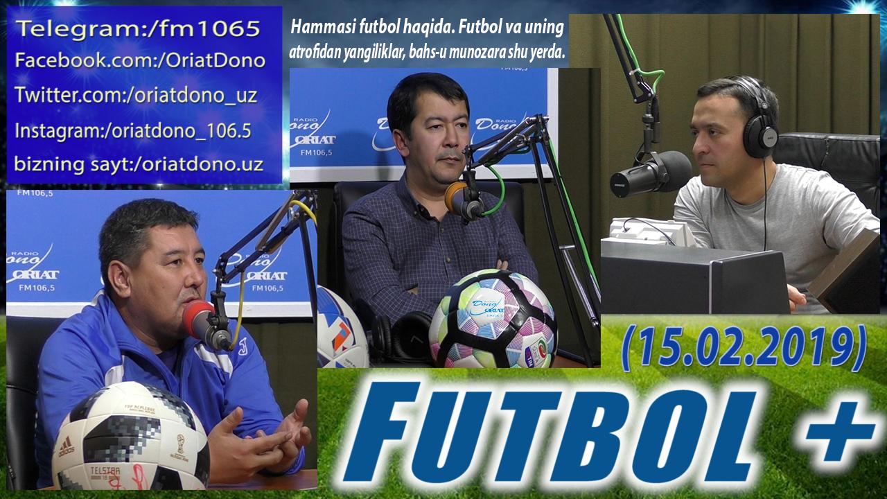 Futbol + (15.02.2019)