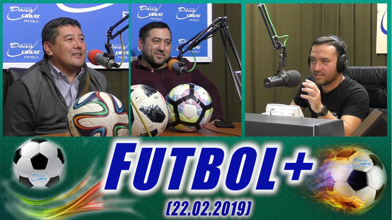 Futbol + (22.02.2019)