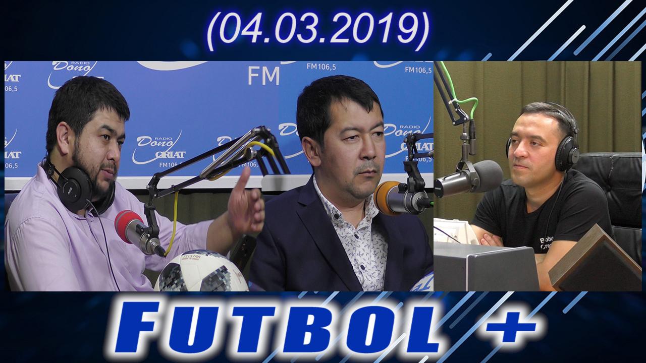 Futbol + (04.03.2019)