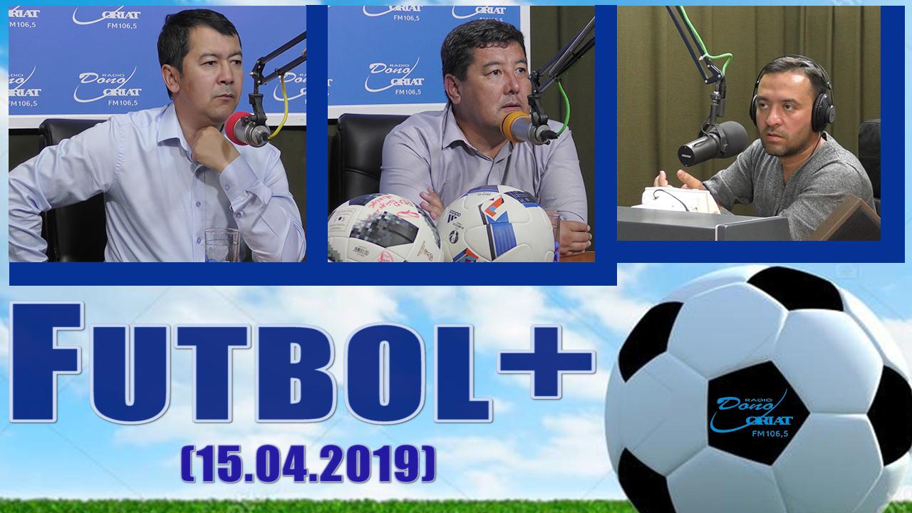 Futbol + (15.04.2019)